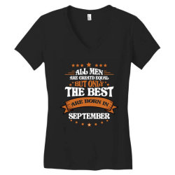 All Men Are Creatd Equal But Only The Best Are Born In September Women's V-Neck T-Shirt | Artistshot