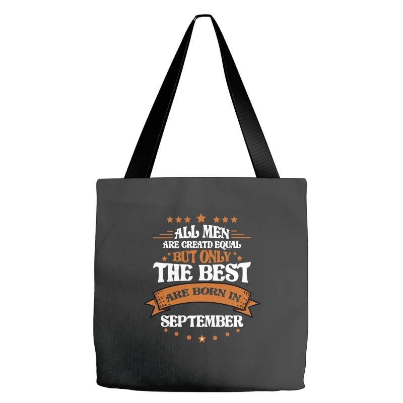 All Men Are Creatd Equal But Only The Best Are Born In September Tote Bags   Artistshot