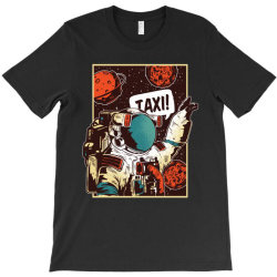 Space ride, taxi T-Shirt   Artistshot