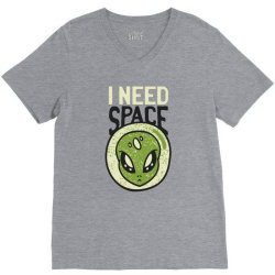 Need space alien, aliens quote V-Neck Tee | Artistshot