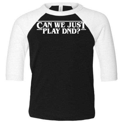 Can We Just Toddler 3/4 Sleeve Tee Designed By Pinkanzee