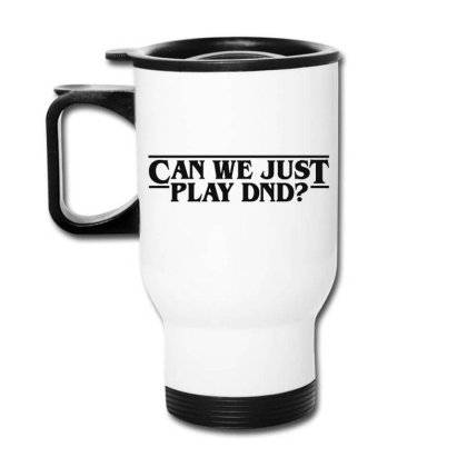 Can We Just Travel Mug Designed By Pinkanzee