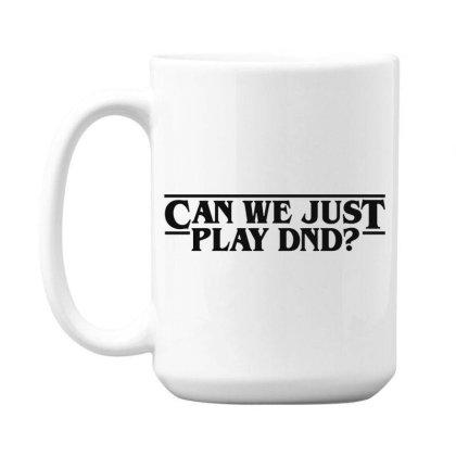 Can We Just 15 Oz Coffe Mug Designed By Pinkanzee