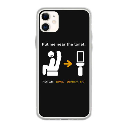 Put Me Near The Toilet Iphone 11 Case Designed By Pinkanzee