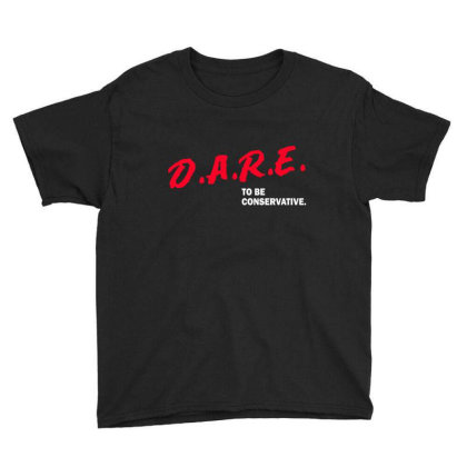 Dare To Be Conservative Youth Tee Designed By Dropshop