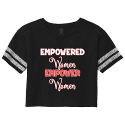 Empowered Women Empower Women Scorecard Crop Tee Designed By Dropshop