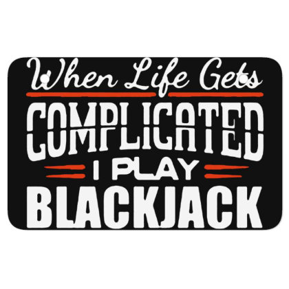 When Life Gets Complicated Play Blackjack Gambling Atv License Plate Designed By Pinkanzee