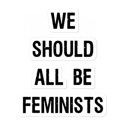 We Should All Be Feminists Sticker Designed By Pinkanzee