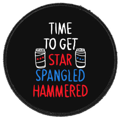 Time To Get Star Spangled Hammered Round Patch Designed By Pinkanzee
