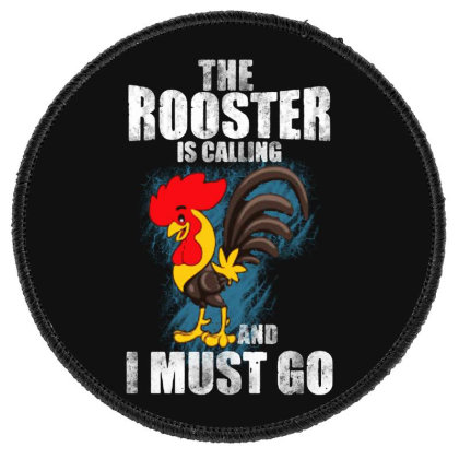 The Rooster Is Calling And I Must Go Round Patch Designed By Pinkanzee
