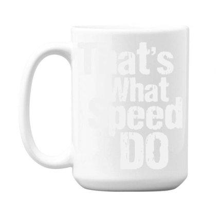 That's What 15 Oz Coffe Mug Designed By Pinkanzee