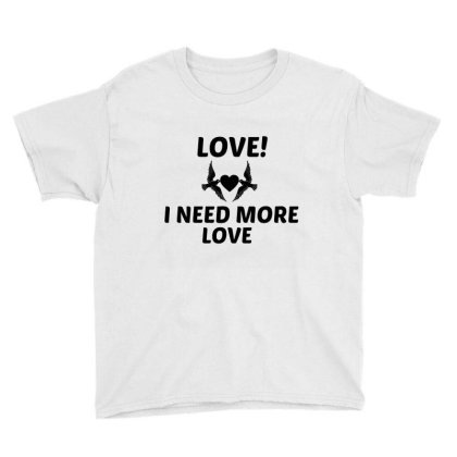 Love Need Youth Tee Designed By Perfect Designers