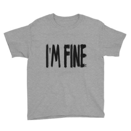 I'm Fine - Ross Geller - David Schwimmer - Friends Youth Tee Designed By Nivetha