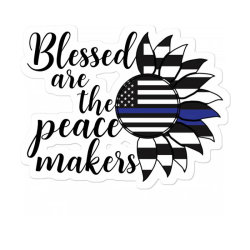 Blessed Are The Peace Makers Sticker Designed By Badaudesign