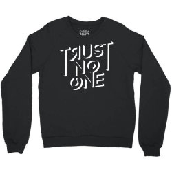 trust no one Crewneck Sweatshirt | Artistshot