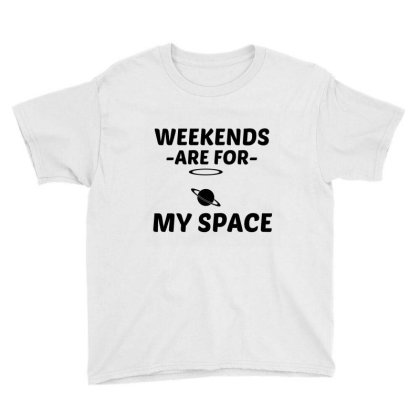 My Space Weekend Youth Tee Designed By Perfect Designers