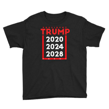 President Trump 2020 2024 2028 Youth Tee Designed By Kakashop