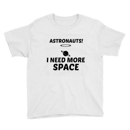 Need More Space Youth Tee Designed By Perfect Designers