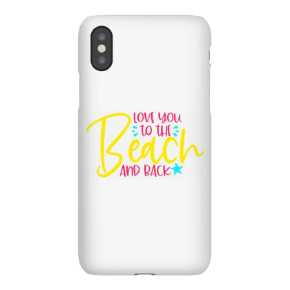 Love You To The Beach And Back Iphonex Case Designed By Purpleblobart