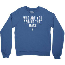 behind the mask Crewneck Sweatshirt | Artistshot