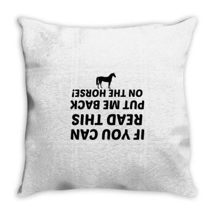 Put Me Back On The Horse Throw Pillow Designed By Perfect Designers