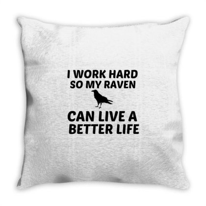 Raven Work Better Life Throw Pillow Designed By Perfect Designers