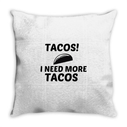 Tacos Need Throw Pillow Designed By Perfect Designers