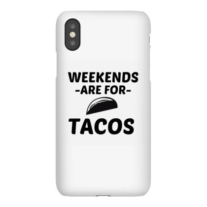 Tacos Weekend Iphonex Case Designed By Perfect Designers