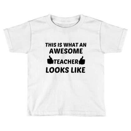 Teacher Awesome Toddler T-shirt Designed By Perfect Designers