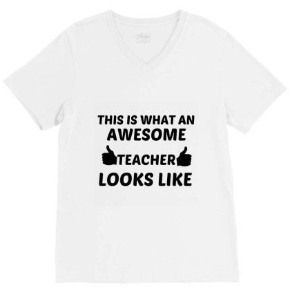 Teacher Awesome V-neck Tee Designed By Perfect Designers