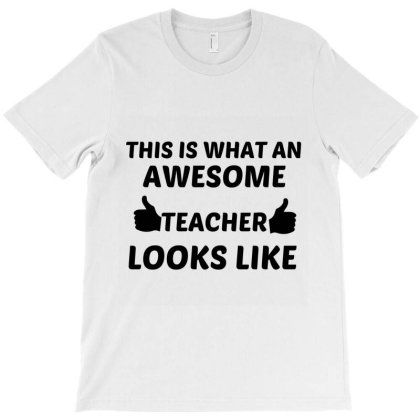 Teacher Awesome T-shirt Designed By Perfect Designers