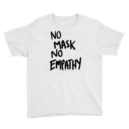 No Mask No Empathy Youth Tee Designed By Kakashop