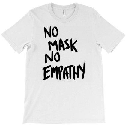 No Mask No Empathy T-shirt Designed By Kakashop