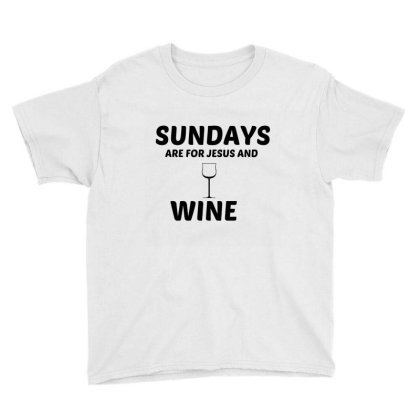 Wine And Jesus Sunday Youth Tee Designed By Perfect Designers