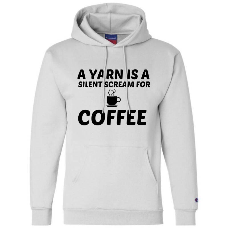 Yarn Silent Scream For Coffee Champion Hoodie   Artistshot