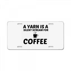 yarn silent scream for coffee License Plate | Artistshot