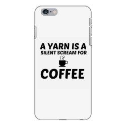 yarn silent scream for coffee iPhone 6 Plus/6s Plus Case | Artistshot
