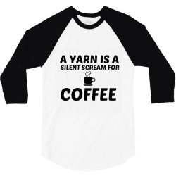 yarn silent scream for coffee 3/4 Sleeve Shirt | Artistshot