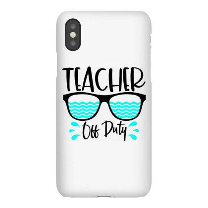 Teacher Off Duty Iphonex Case Designed By Purpleblobart