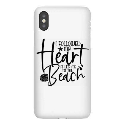 I Followed My Heart It Led Me To The Beach Iphonex Case Designed By Purpleblobart