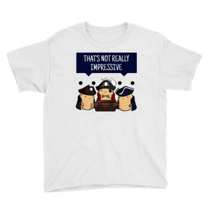 Well, Thats Not Really Impressive, Bean Youth Tee Designed By Blackstars