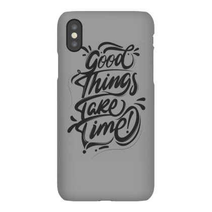 Good Things Take Time Iphonex Case Designed By Estore