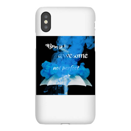 Born To Be Awesome Iphonex Case Designed By Mythiyavanan