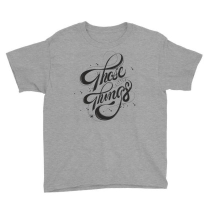 Those Little Things Youth Tee Designed By Estore