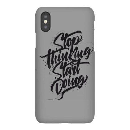 Stop Thinking Start Doing Iphonex Case Designed By Estore