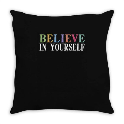 Believe In Yourself Throw Pillow Designed By Faical