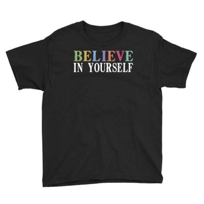 Believe In Yourself Youth Tee Designed By Faical