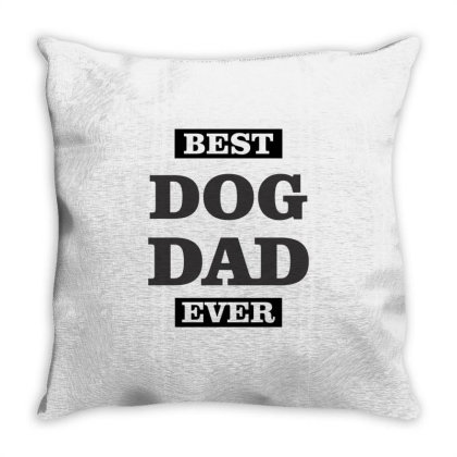 Best Dog Dad Ever Throw Pillow Designed By Rafaellopez