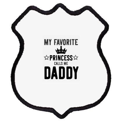 My Favorite Princess Calls Me Daddy Shield Patch Designed By Rafaellopez