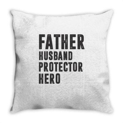 Father Husband Protector Hero Throw Pillow Designed By Rafaellopez